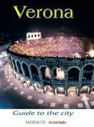 Verona. Guide to the City