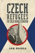 Czech Refugees in Cold War Canada