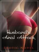 Husband's Anal Attack