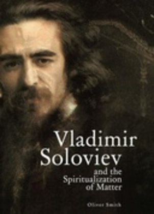 Vladimir Soloviev and the Spiritualization of Matter