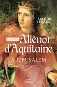 Aliénor d'Aquitaine - Tome 3