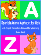 Spanish Animal Alphabet for Kids - with English Translation