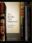 The Books That Mattered: A Reader's Memoir