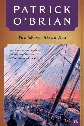 The Wine-Dark Sea (Vol. Book 16)  (Aubrey/Maturin Novels)