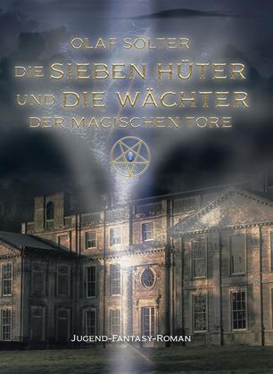 Die sieben Hüter und die Wächter der magischen Tore