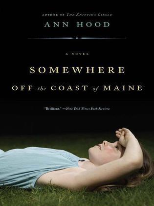 Somewhere Off the Coast of Maine: A Novel