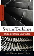 Steam Turbines : Design, Application, and Re-Rating