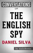 The English Spy (Gabriel Allon Series Book 15):byDaniel Silva | Conversation Starters
