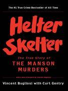 Helter Skelter: The True Story of the Manson Murders (25th Anniversary Edition)