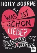 Spinster Girls 3 – Was ist schon Liebe?