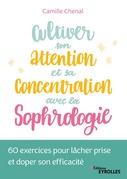 Cultiver son attention et sa concentration avec la sophrologie