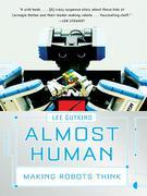 Almost Human: Making Robots Think