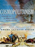 Kwame Anthony Appiah - Cosmopolitanism: Ethics in a World of Strangers (Issues of Our Time)