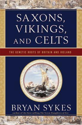 Saxons, Vikings, and Celts: The Genetic Roots of Britain and Ireland