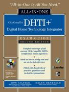 CEA-CompTIA DHTI+ Digital Home Technology Integrator All-In-One Exam Guide, Second Edition