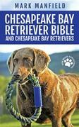 Chesapeake Bay Retriever Bible and Chesapeake Bay Retrievers