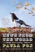 News from the World: Stories and Essays