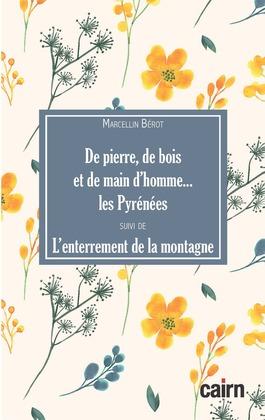 De Pierre, de bois et de main d'hommes… Les Pyrénées