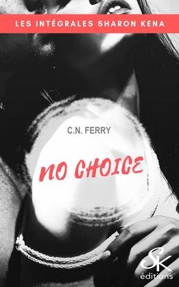 No Choice - L'Intégrale