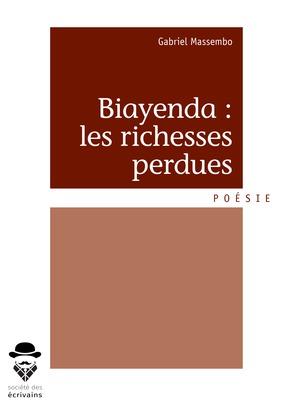 Biayenda : les richesses perdues
