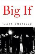 Mark Costello - Big If: A Novel