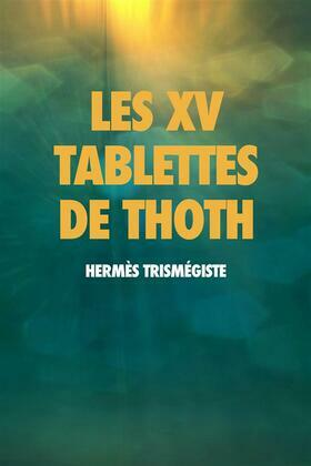 Les XV Tablettes de THOTH