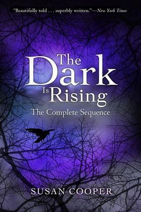 The Dark Is Rising: The Complete Sequence: Over Sea, Under Stone; The Dark Is Rising; Greenwitch; The Grey King; Silver on the Tree