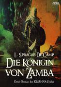 DIE KÖNIGIN VON ZAMBA - Erster Roman des KRISHNA-Zyklus