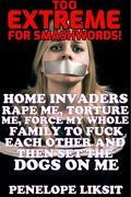 Home invaders rape me, torture me, force my whole family to fuck each other and then set the dogs on me