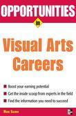 Opportunities in Visual Arts Careers