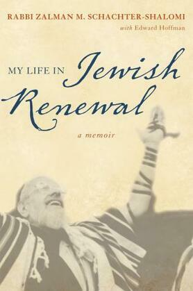 My Life in Jewish Renewal: A Memoir