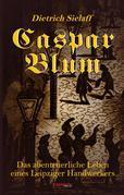 Caspar Blum. Historischer Roman