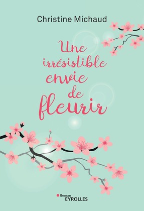 Une irrésistible envie de fleurir