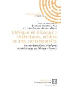 L'Afrique en discours : littératures, médias et arts contemporains tome 2