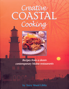 Creative Coastal Cooking: Recipes from a dozen contemporary Maine Restaurants