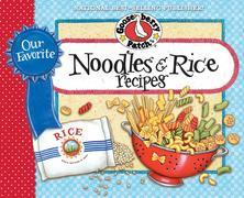 Our Favorite Noodle & Rice Recipes Cookbook: A bag of noodles, a box of rice¿we've got over 60 tasty, thrifty ways to fix them!