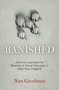 Banished: Common Law and the Rhetoric of Social Exclusion in Early New England