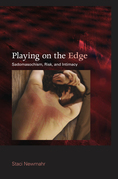 Playing on the Edge: Sadomasochism, Risk, and Intimacy