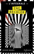 Zac Bechler - L'Intégrale