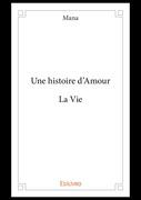 Une histoire d'Amour - La Vie