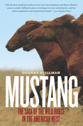 Mustang: The Saga of the Wild Horse in the American West