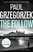 The Follow: An addictive and gripping crime thriller (Gareth Bell Thriller, Book 1)
