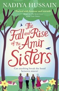 The Fall and Rise of the Amir Sisters: A warm-hearted and funny read about love and family from the much-loved winner of GBBO