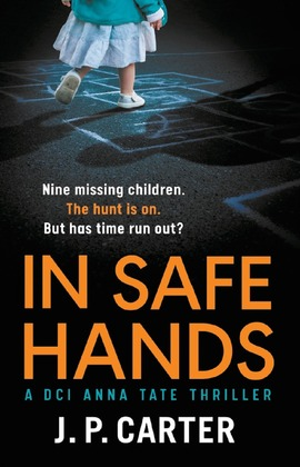 In Safe Hands (A DCI Anna Tate Crime Thriller, Book 1)