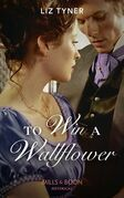 To Win A Wallflower (Mills & Boon Historical)
