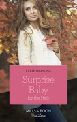 Surprise Baby For The Heir (Mills & Boon True Love)
