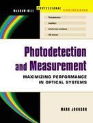 Photodetection and Measurement: Making Effective Optical Measurements for an Acceptable Cost