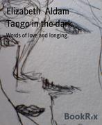 Tango in the dark.