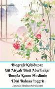 Biografi Kehidupan Siti Aisyah Binti Abu Bakar Ibunda Kaum Muslimin Edisi Bahasa Inggris