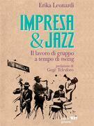 Impresa & Jazz. Il lavoro di gruppo a tempo di swing